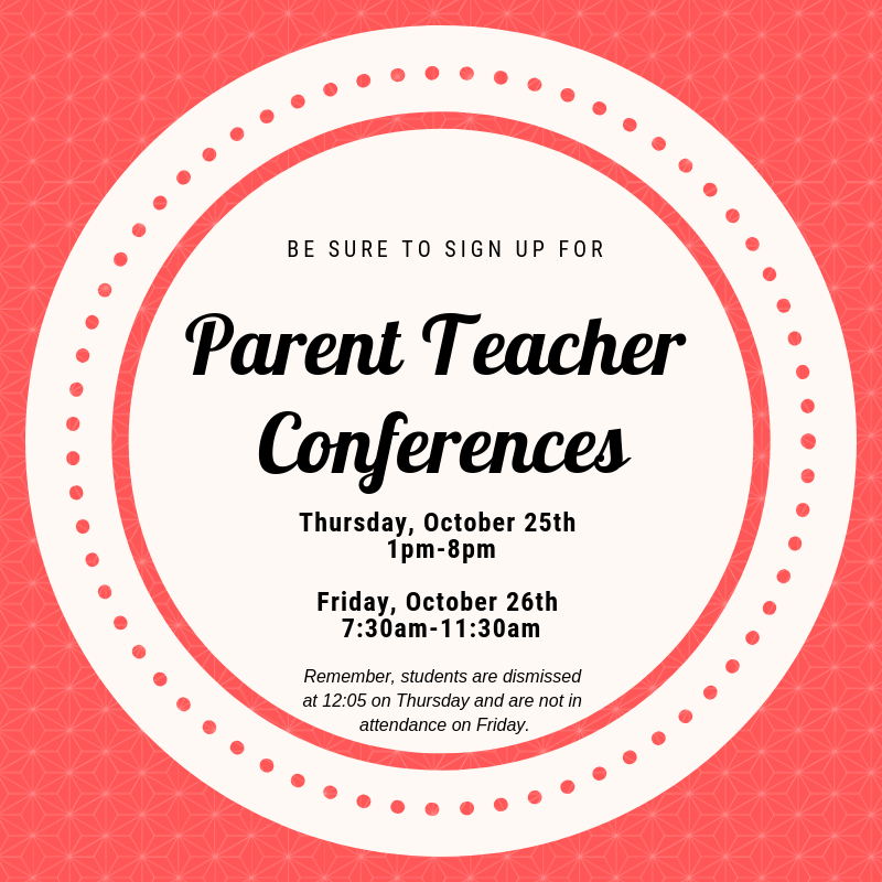 Have you signed up for parent teacher conferences?