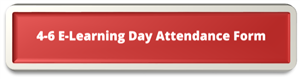 4-6 E-Learning Day Attendance Form button