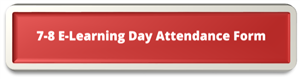 7-8 E-Learning Day Attendance Form button